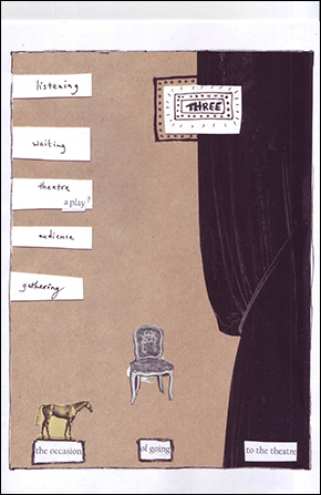 image of the cove for zine 3 in Letter size - a collage of a theatre curtain, a chair, and a small horse. The words 'listening' 'waiting' 'theatre' 'audience' and 'gathering are just about visible in handwriting