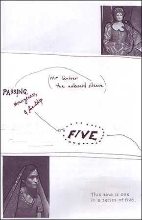 image of the cover of zine 5 in Letter format. a clumsy collage with two photos of the author, dressed as Queen Elizabeth 1 and as an Indian bride. Handwritten words: PASSING, strangeness & friendship. In brackets: Mr Quiver, the awkward silence.