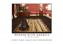 Dinner with America - Essays, Films, Images and Conversations - cover image by Manuel Vason in collaboration with Lucille Acevedo-Jones and Rajni Shah